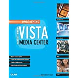 Unleashing Microsoft Windows Vista Media Center ~ Mark Edward Soper