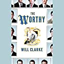The Worthy: A Ghost's Story Audiobook by Will Clarke Narrated by Nick Landrum