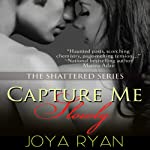 Capture Me Slowly | Joya Ryan