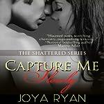 Capture Me Slowly | Joya Ryan