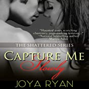 Capture Me Slowly | [Joya Ryan]