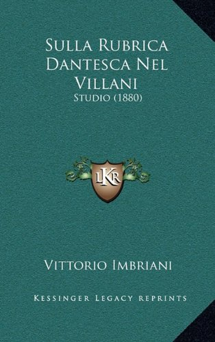 Sulla Rubrica Dantesca Nel Villani: Studio (1880)