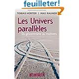 Les Univers parallèles : Du géocentrisme au multivers