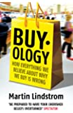 Buyology: How Everything We Believe About Why We Buy is Wrong