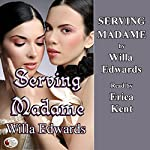 Serving Madame | Willa Edwards