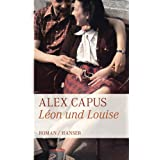 "L�on und Louise: Romanvon ""Alex Capus"""