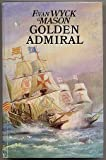 Golden Admiral (0091229804) by F Van Wyck Mason