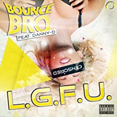 L.G.F.U. (Morris Jones Edit) [Explicit]