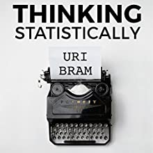 Thinking Statistically Audiobook by Uri Bram Narrated by Uri Bram