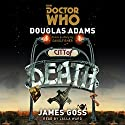 Doctor Who: City of Death (       UNABRIDGED) by Douglas Adams, James Goss Narrated by Lalla Ward