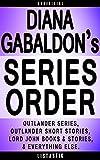 Diana Gabaldon Series Reading Order: Outlander series, Outlander short stories, Lord John books, Lord John short stories (Listastik Series Reading Order Book 18)