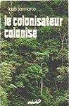 Le Colonisateur colonis� (Des Causes...
