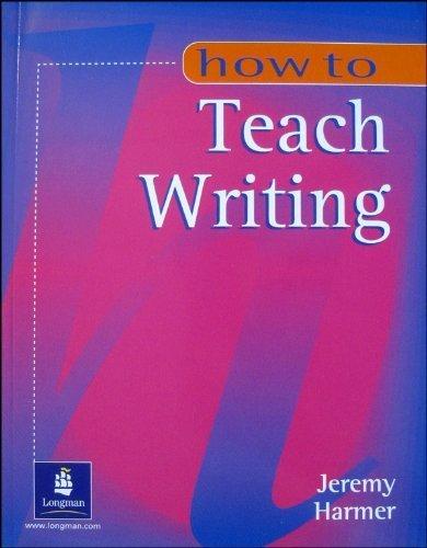 How to Teach Writing (How Series)