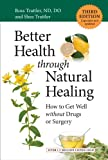 img - for Better Health through Natural Healing, Third Edition: How to Get Well without Drugs or Surgery book / textbook / text book