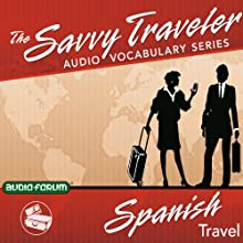 The Savvy Traveler: Spanish Travel Audiobook by  Audio-Forum Narrated by  uncredited