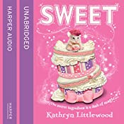 Sweet: The Bliss Bakery Trilogy, Book 2 | Kathryn Littlewood