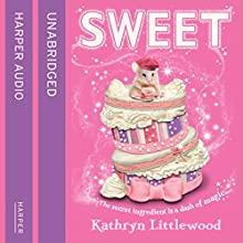 Sweet: The Bliss Bakery Trilogy, Book 2 (       UNABRIDGED) by Kathryn Littlewood Narrated by Charlie Sanderson
