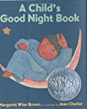 A Child's Good Night Book (0060210281) by Brown, Margaret Wise
