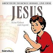 Jesus - Seine Geburt und Jugend (Abenteuer zwischen Himmel und Erde 21) | Günter Schmitz