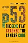 p53: The Gene that Cracked the Cancer...
