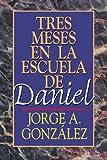 Tres meses en la escuela de Daniel: Estudios sobre el Libro de Daniel