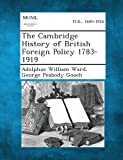 img - for The Cambridge History of British Foreign Policy 1783-1919 book / textbook / text book