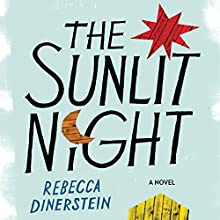The Sunlit Night (       UNABRIDGED) by Rebecca Dinerstein Narrated by Julie McKay