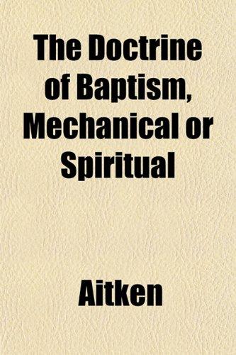 The Doctrine of Baptism, Mechanical or Spiritual