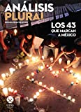 img - for Los 43 que marcan a M xico (An lisis Plural) (Spanish Edition) book / textbook / text book