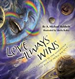 img - for Love Always Wins: Or How I Learned to Stop Worrying and Just Pick Up After Myself book / textbook / text book