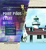 img - for Point Pinos Light: The West Coast's Oldest Continuously Active Lighthouse (Great Lighthouses of North America) book / textbook / text book
