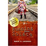 Running from Solace ~ Nakia R. Laushaul