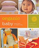 Organic Baby: Simple Steps for Healthy Living