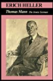 img - for Thomas Mann: The Ironic German book / textbook / text book