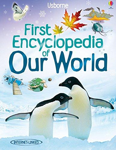Usborne First Encyclopaedia - Our World (Usborne First Encyclopaedias)