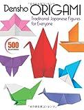 Densho Origami: Traditional Japanese Figures for Everyone (4770031351) by Kodansha International