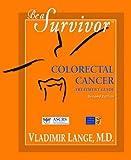 Be a Survivor - Colorectal Cancer Treatment Guide