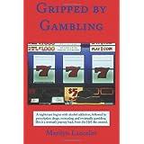 Gripped by Gambling ~ Marilyn Lancelot