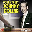 Yours Truly, Johnny Dollar (       UNABRIDGED) by CBS Enterprises, Inc. Narrated by Bob Bailey, Vincent Price