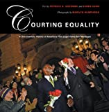 img - for Courting Equality: A Documentary History of America's First Legal Same-Sex Marriages book / textbook / text book