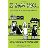 I Saw You...: Comics Inspired by Real-Life Missed Connectionsby Julia Wertz