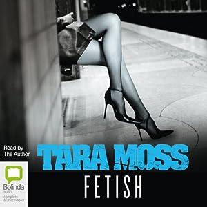 Fetish | [Tara Moss]