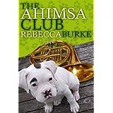The Ahimsa Club ~ Rebecca Burke