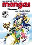 Apprendre à dessiner les mangas. Volume 3. Les mouvements : corps, gestes, attitudes