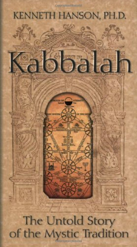 Kabbalah: The Untold Story of the Mystic Tradition