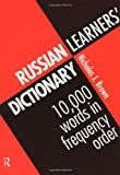 Russian Learners Dictionary: 10,000 Russian Words in Frequency Order