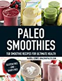 Mariel Lewis Paleo Smoothies: 150 Smoothie Recipes for Ultimate Health