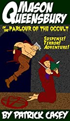 Mason Queensbury in the Parlour of the Occult (English Edition)