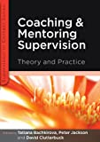 Coaching and Mentoring Supervision: The complete guide to best practice (Supervision in Context) (0335242987) by Bachkirova, Tatiana