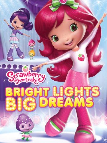 Strawberry Shortcake: Bright Lights, Big Dreams